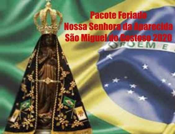 Pacote Feriado 12 de outubro Nossa Senhora da Aparecida São Miguel do Gostoso 2020